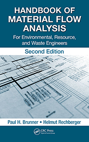 Handbook of Material Flow Analysis: For Environmental, Resource, and Waste Engineers, Second Edition, Paul H. Brunner, Helmut Rechberger